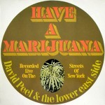 Have a Marijuana - David Peel & The Lower East Side - 16.39