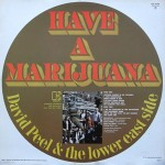 Have a Marijuana - David Peel & The Lower East Side - 16.39