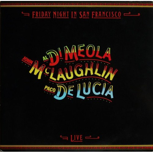 Friday Night In San Francisco - Al Di Meola, John McLaughlin, Paco De Lucia - 32.79