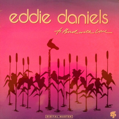 To Bird with Love - Eddie Daniels - 36.89