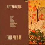 Then Play on - Fleetwood Mac - 20.49