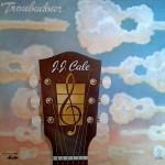 Troubador - J.J. Cale - 24.59