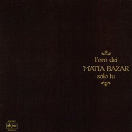 L ORO DEI Matia Bazar - Matia Bazar - 14.75