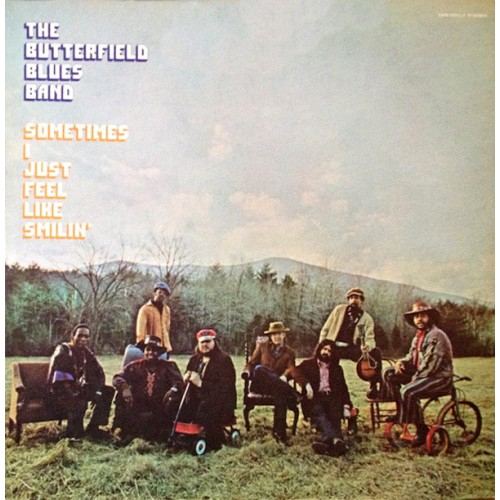 Sometimes i just feel like smilin - The Butterfield Blues Band - 28.69