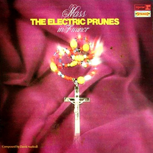 Mass in F Minor - The Electric Prunes - 24.59