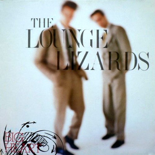 Big Heart - The Lounge Lizards - 28.69