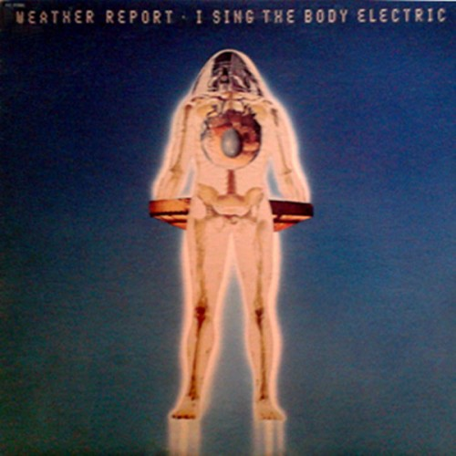 I Sing the Body Electric - Weather Report - 32.79
